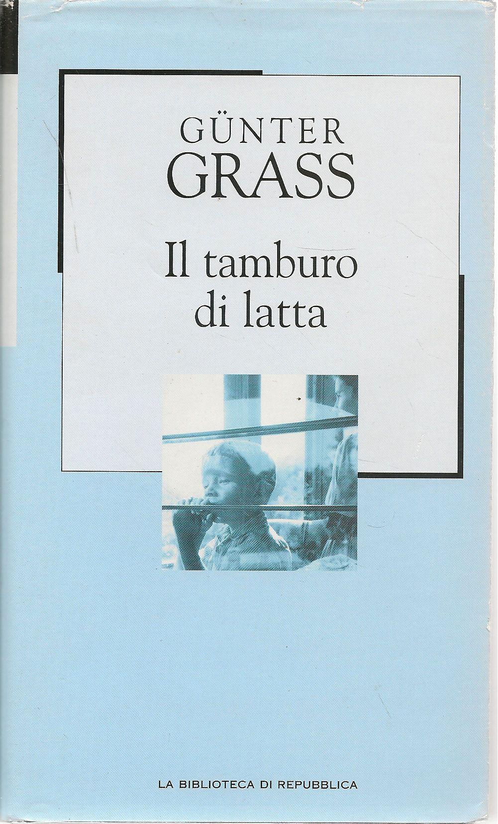 Il Tamburo Di Latta.Il Tamburo Di Latta Gunter Grass La Biblioteca Di Repubblica
