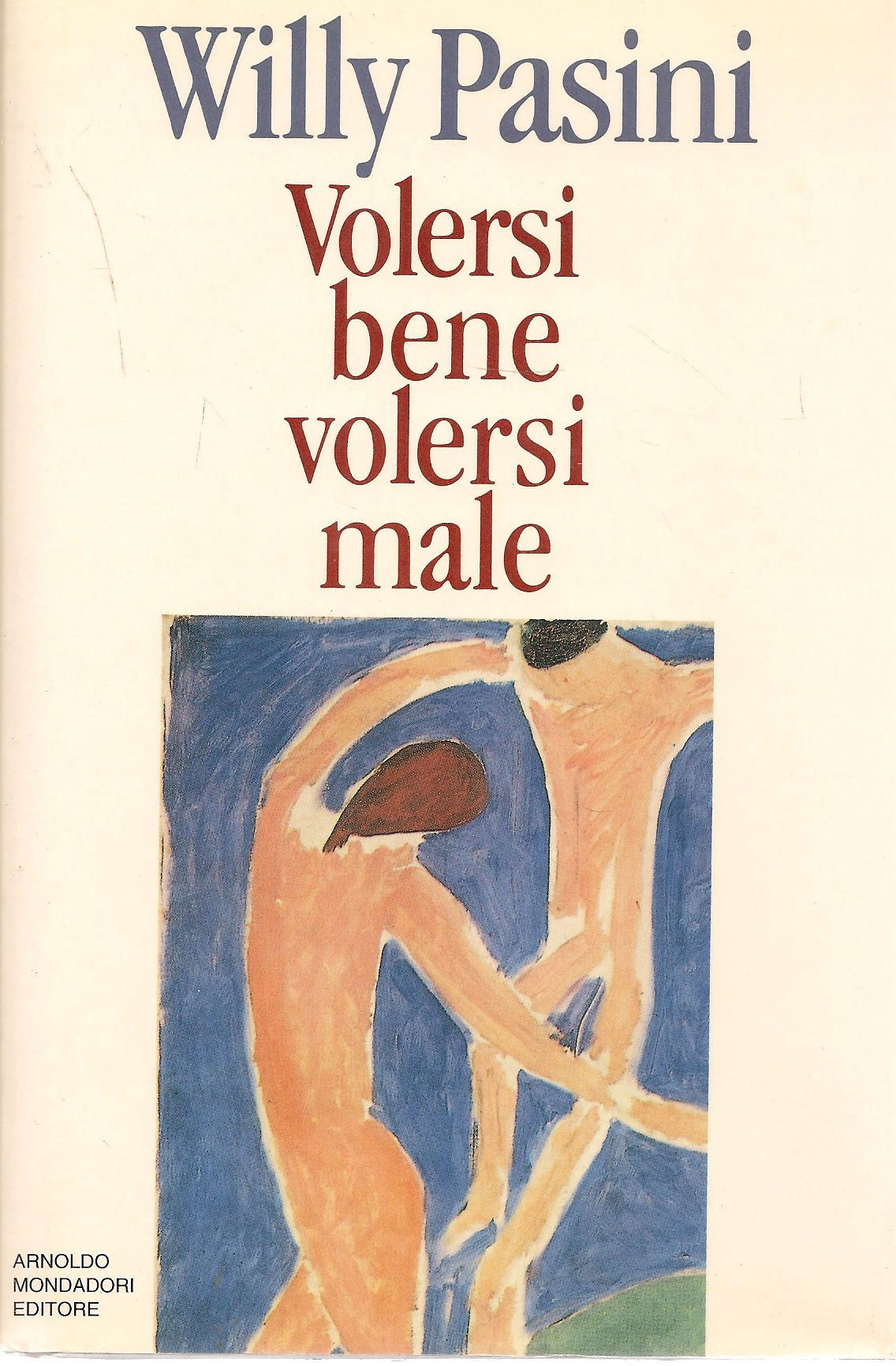 VOLERSI BENE VOLERSI MALE - WILLY PASINI