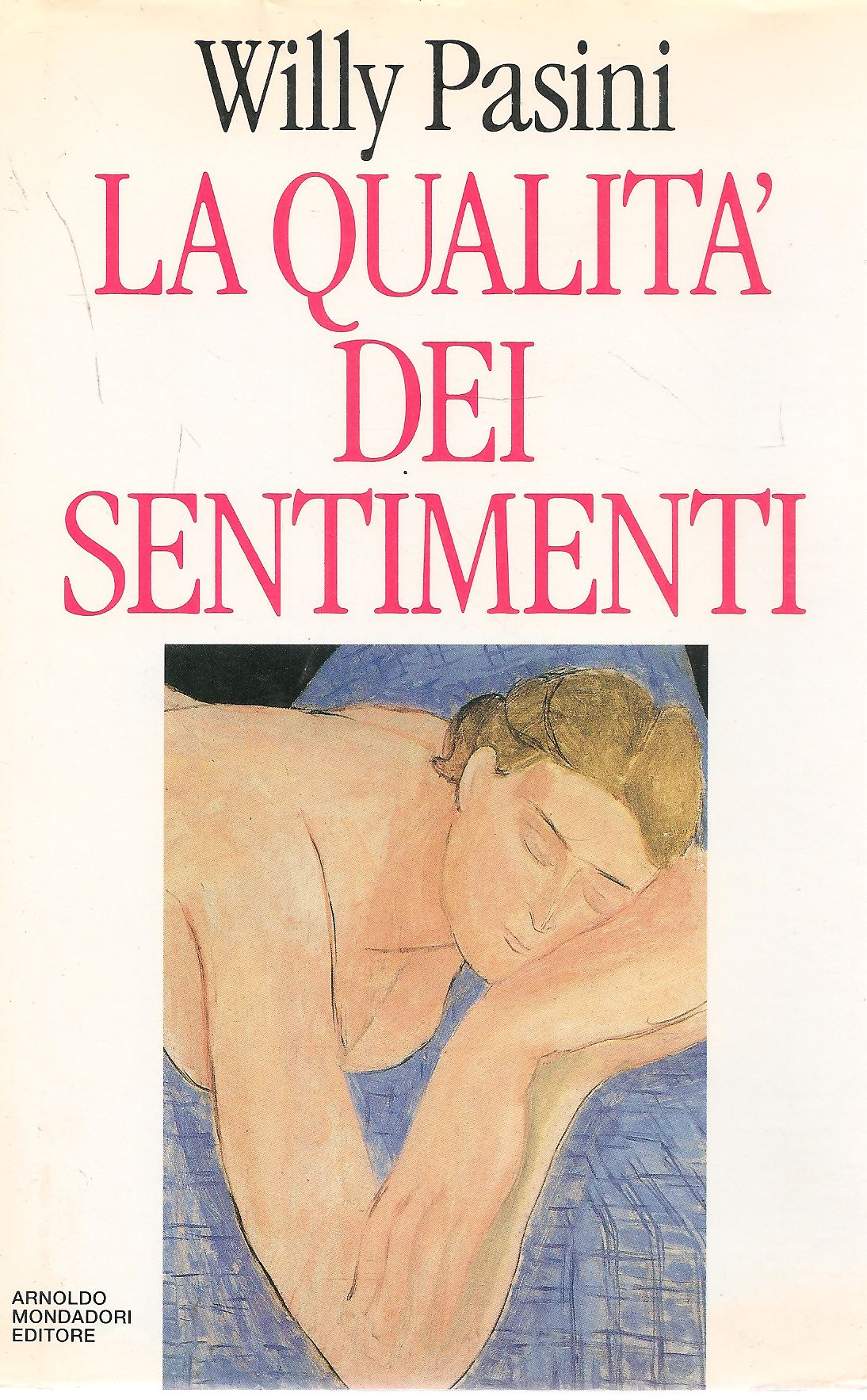 LA QUALITA' DEI SENTIMENTI - WILLY PASINI