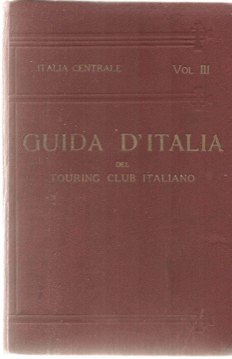 GUIDA D'ITALIA VOL. 3 - TOURING CLUB ITALIANO 1923