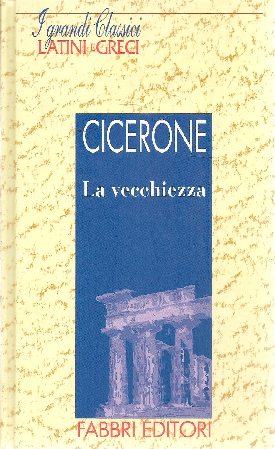 LA VECCHIEZZA - CICERONE - LATIN-ITALIAN TEXT
