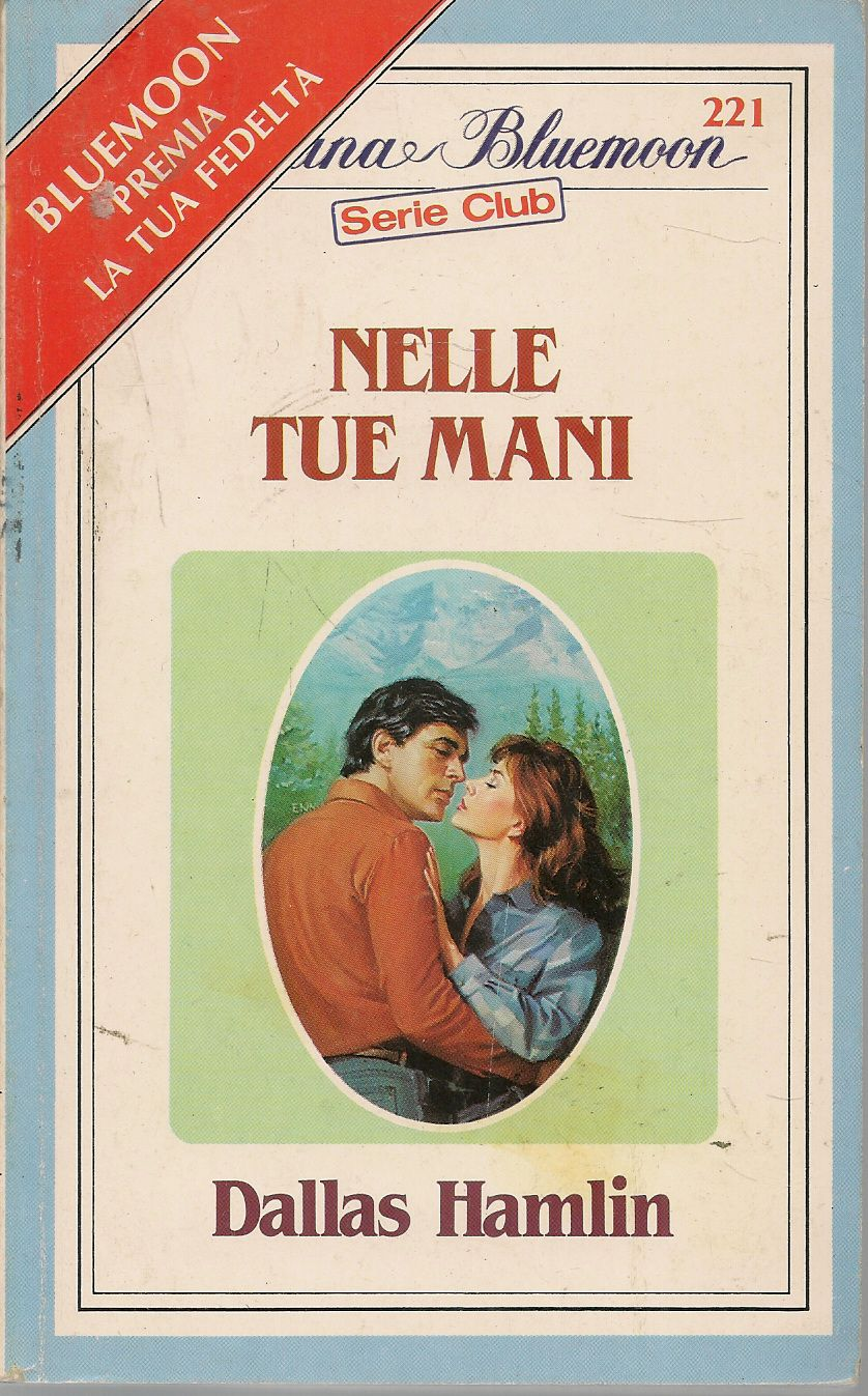 NELLE TUE MANI - DALLAS HAMLIN - BLUEMOON N. 221