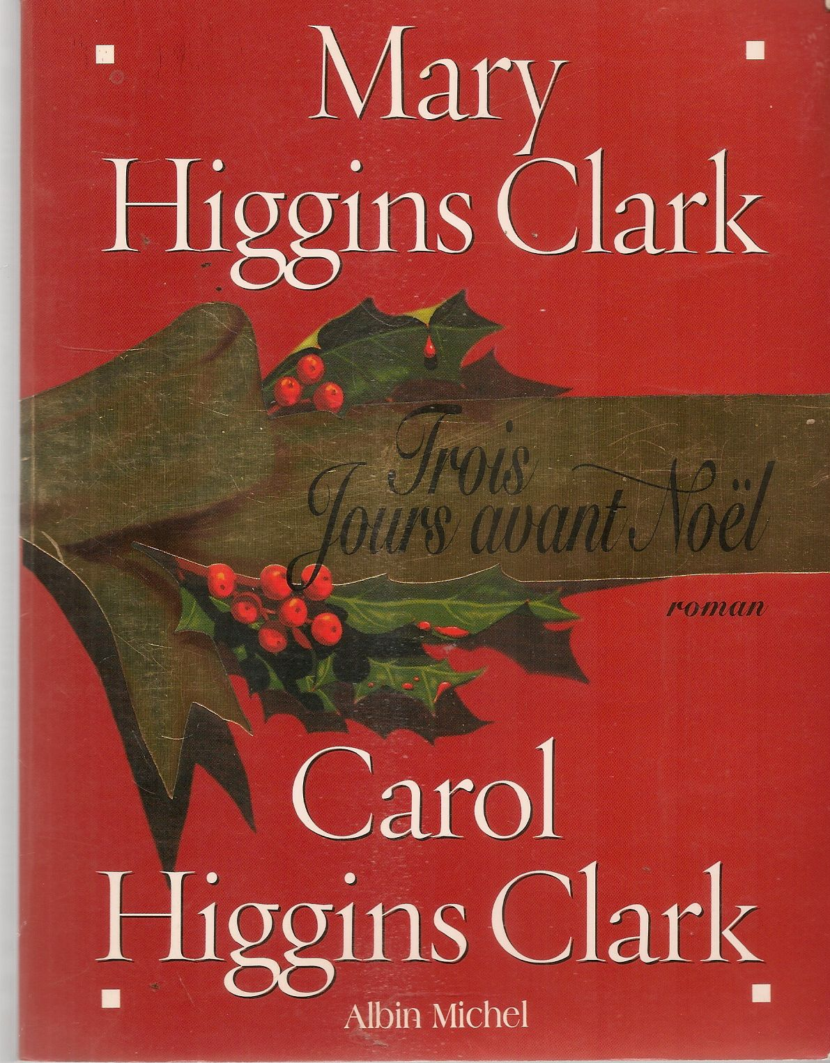 TROIS JOURS AVANT NOEL - MARY and CAROL HIGGINS CLARK - FRENCH TEXT