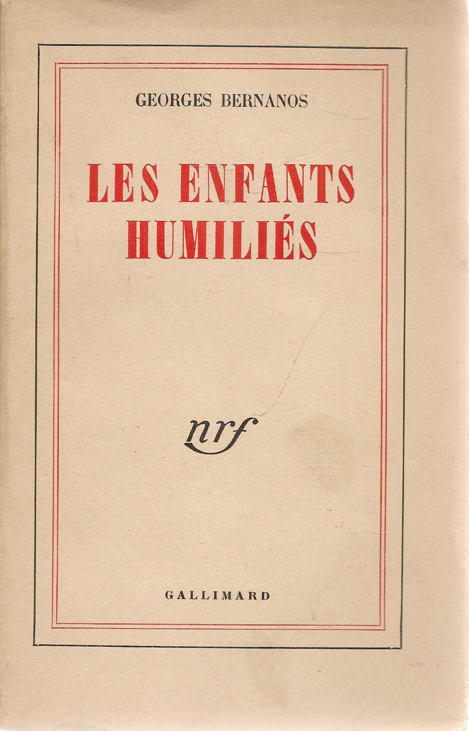 LES INFANTS HUMILIES - GEORGE BERNANOS GALLIMARD 1953