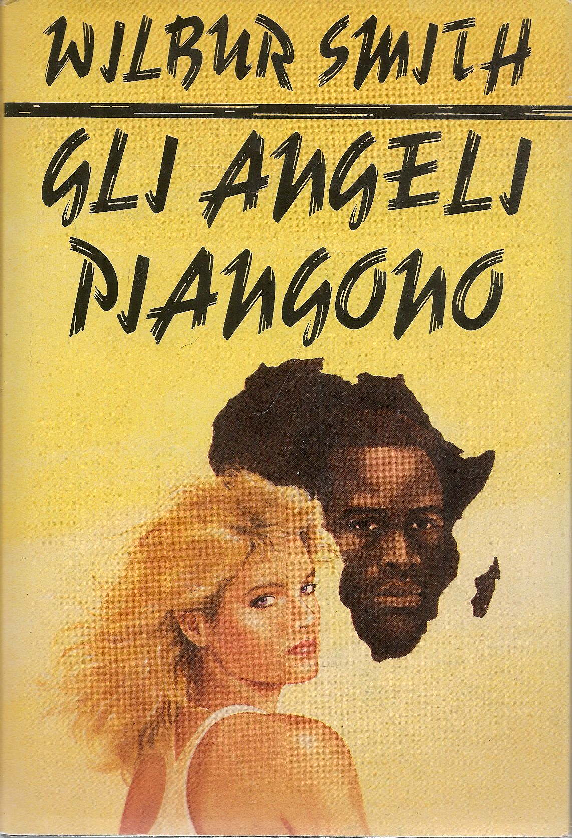 GLI ANGELI PIANGONO - WILBUR SMITH