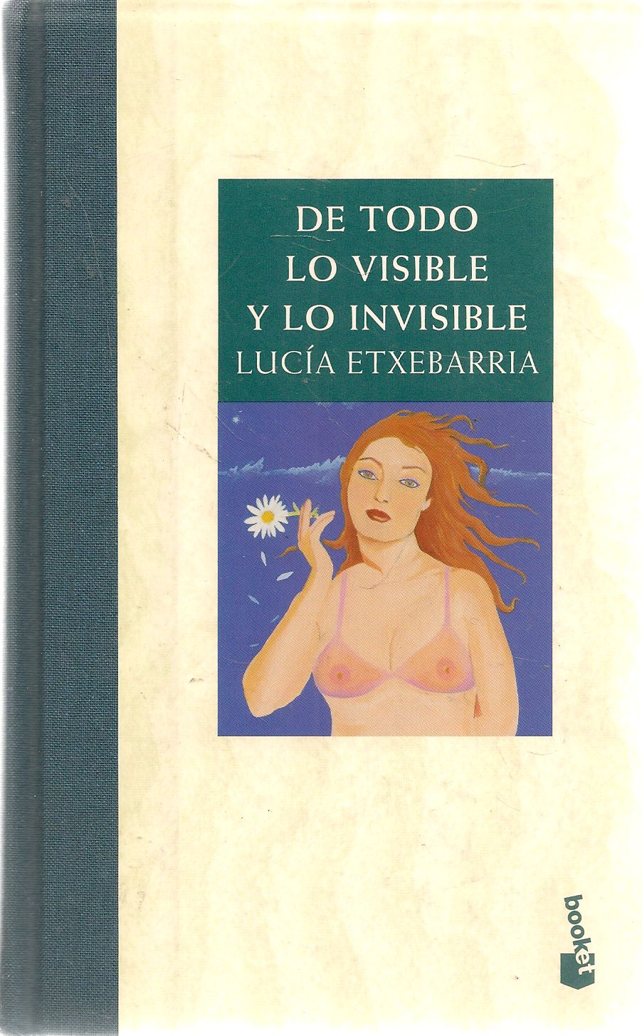 DE TODO LO VISIBLE Y LO INVISIBLE - LUCIA ETXEBARRIA - SPANISH TEXT
