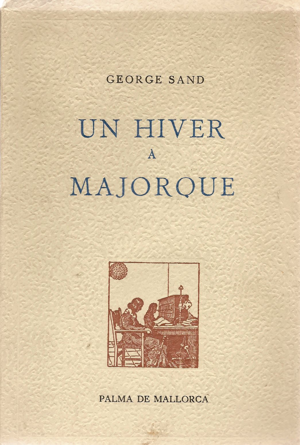 UN HIVER A MAJORQUE - GEORGE SAND - FRENCH TEXT
