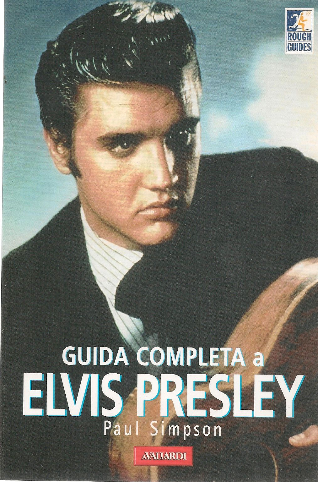 GUIDA COMPLETA A ELVIS PRESTLEY - PAUL SIMPSON