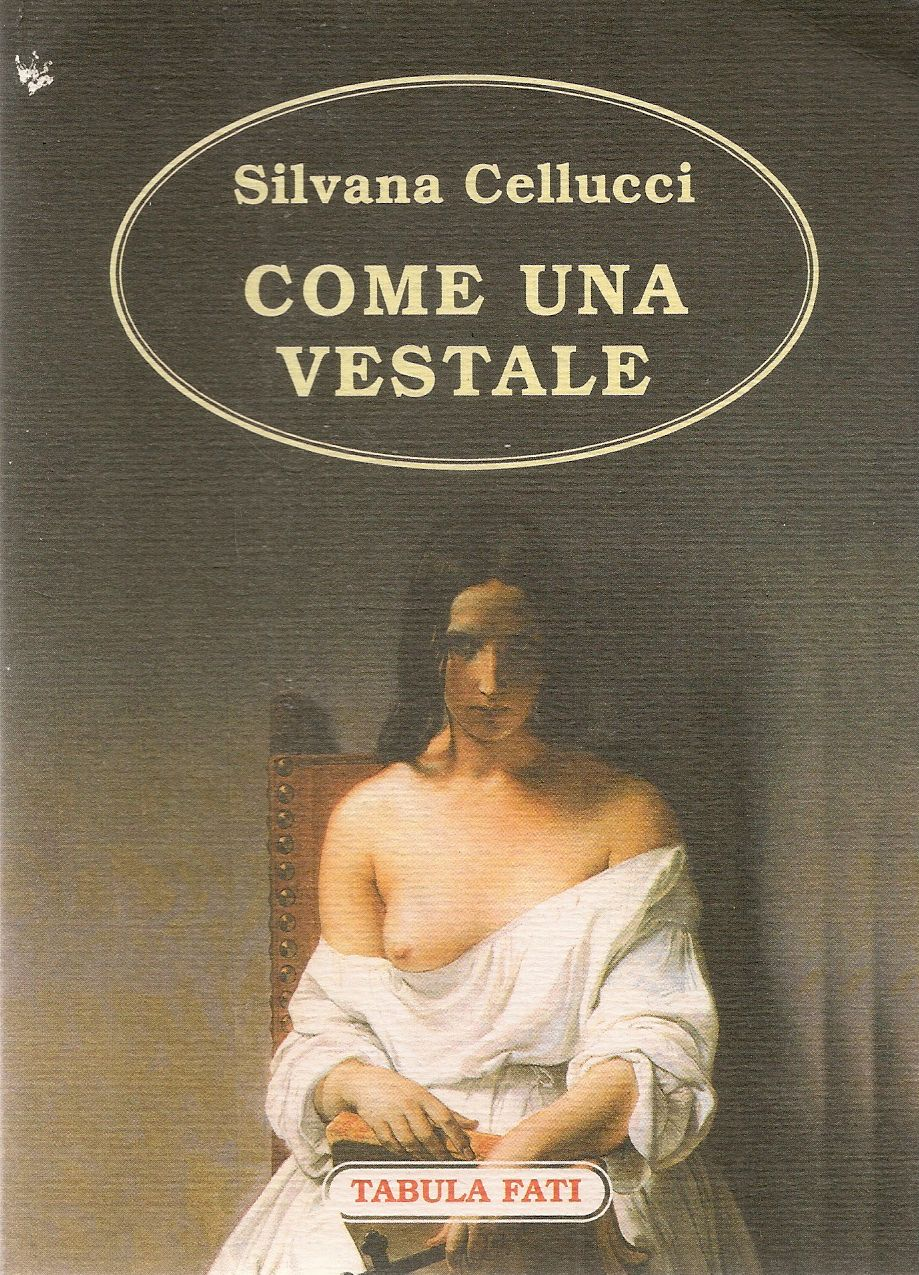 COME UNA VESTALE - SILVANA CELLUCCI
