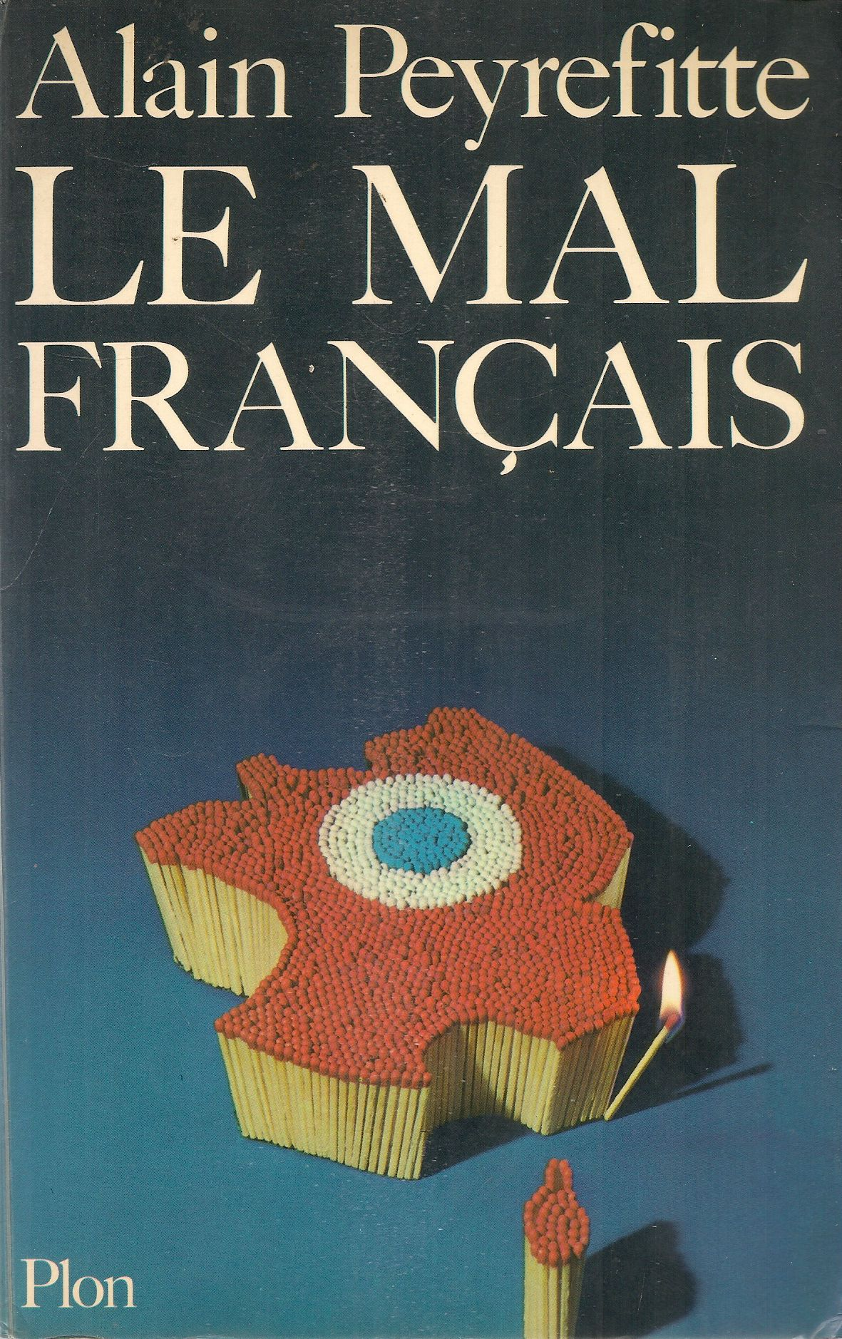 LE MAL FRANCAIS - ALAIN PEYREFITTE - FRENCH TEXT