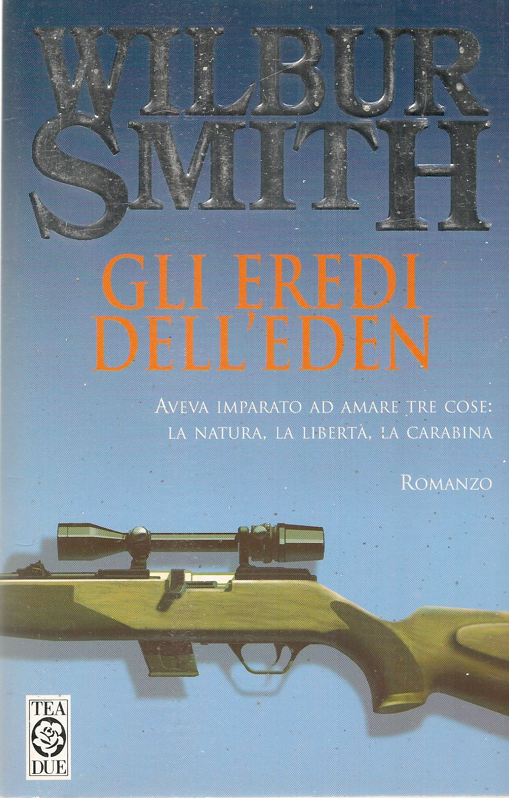 GLI EREDI DELL'EDEN - WILBUR SMITH - TEA DUE 2000