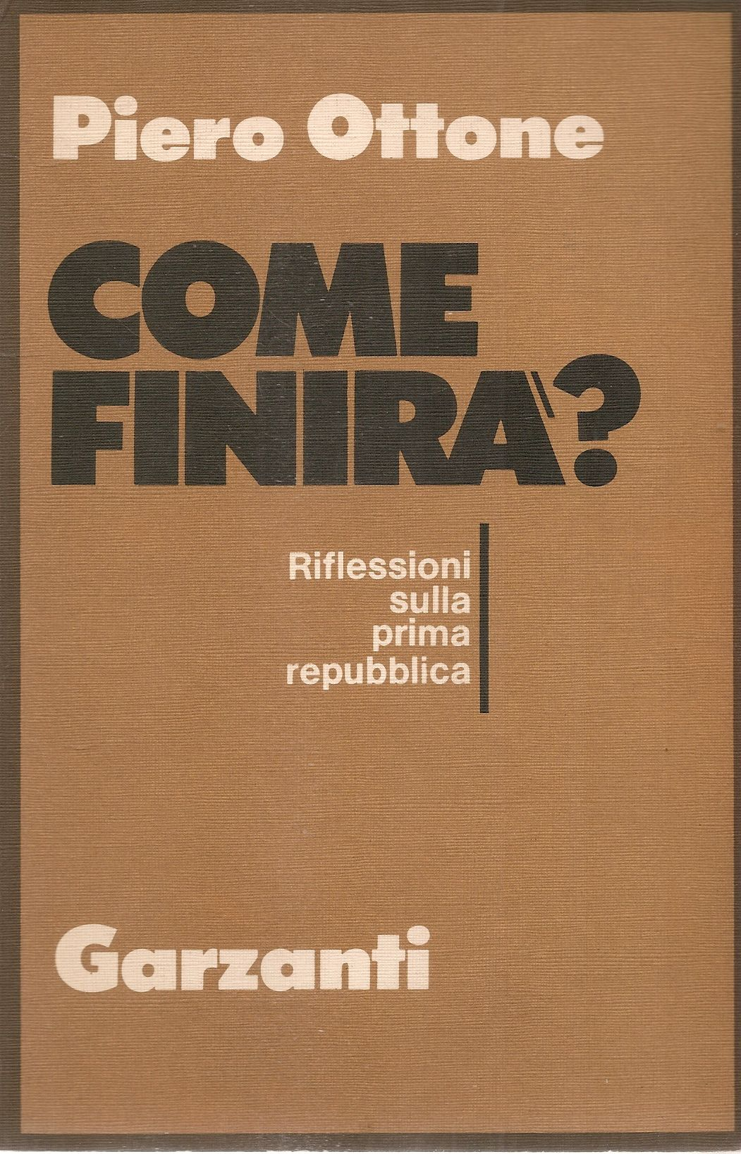 COME FINIRA'? - PIERO OTTONE