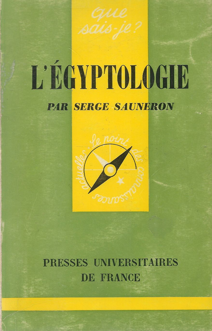 L'EGYPTOLOGIE - SERGE SAUNERON - FRENCH TEXT