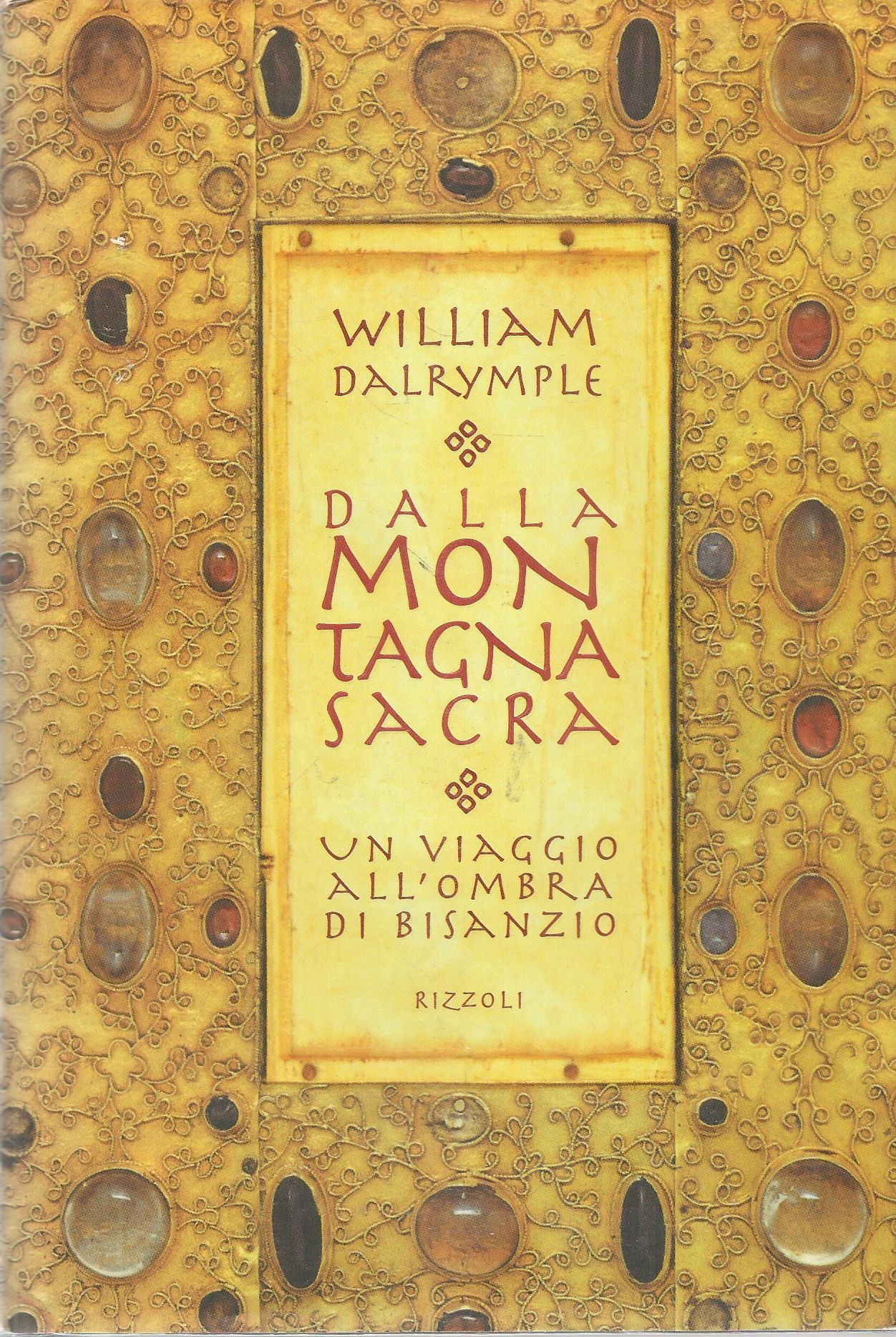 DALLA MONTAGNA SACRA - WILLIAM DALRYMPLE