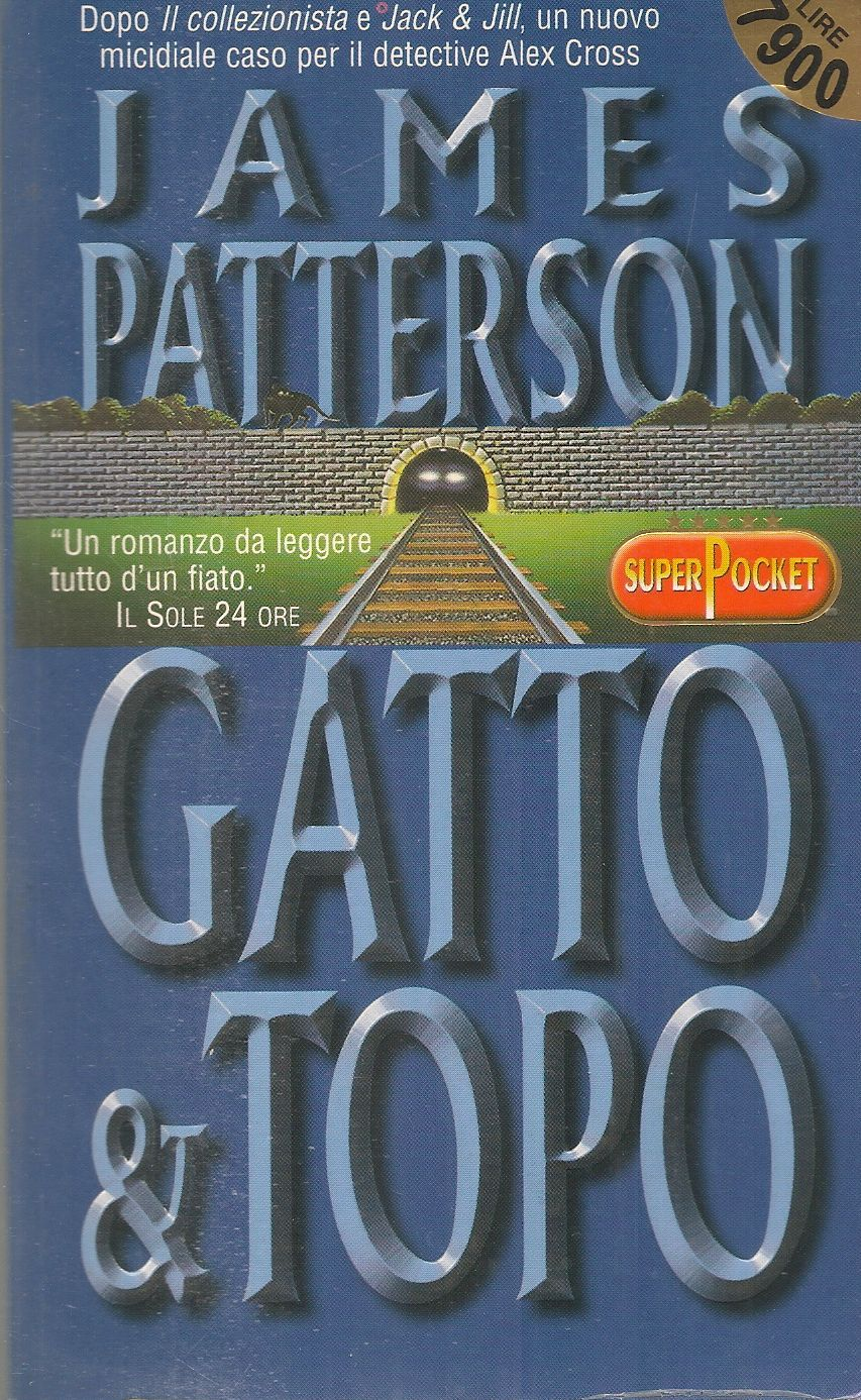 GATTO E TOPO - JAME PATTERSON - SUPERPOCKET 2000