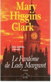 LE FANTOME DE LADY MARGARET - MARY HIGGINS CLARK    FRENCH TEXT