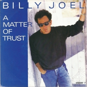 A MATTER OF TRUST - GETTING CLOSER # BILLY JOEL