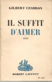 IL SUFFIT D'AIMER - GILBERT CESBRON   FRENCH TEXT