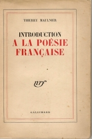 INTRODUCTION AL LA POESIE FRANCAISE - THIERRY MAULNIER    FRENCH TEXT