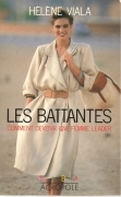 LES BATTANTES COMMENT DEVINRUNA FEMME LEADER - HELENE VIALA    FRENCH TEXT