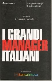I GRANDI MANAGER ITALIANI - GIANNI LOCATELLI CUR.
