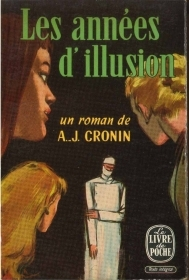 LES ANNEES D'ILLUSION - A.J. CRONIN    FRENCH TEXT