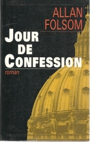 JOUR DE CONFESSION - ALLAN FOLSOM    FRENCH TEXT