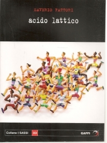 ACIDO LATTICO - SAVERIO FATTORI