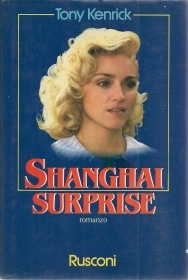 SHANGAI SURPRISE - TONY KEMRIC