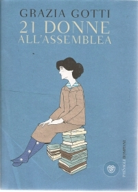 21 DONNE ALL'ASSEMBLEA - GRAZIA GOTTI