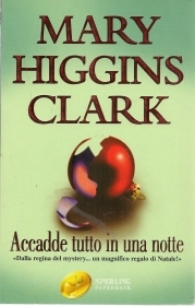 ACCADDE TUTTO IN UNA NOTTE - MARY HIGGINS CLARK - ED. SPERLING PAPERBACK 2002