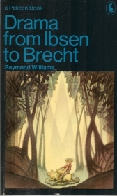 DRAMA FROM IBSEN TO BRECHT - RAYMOND WILLIAMS - ENGLISH TEXT