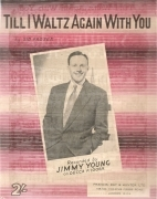 TILL I WALTZ AGAIN WITH YOU - JIMMY TOUNG - SPARTITO-SHEET MUSIC