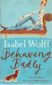 BEHAVING BADLY - ISABEL WOLFF - ENGLISH TEXT