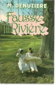 FAUSSE RIVIERE - MAURICE DENUZIERE     FRENCH TEXT