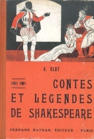 CONTES ET LEGENDES DE SHAKESPEARE PAR S. CLOT (FRENCH TEXT)