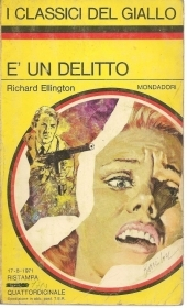 E' UN DELITTO - RICHARD ELLINGTON - CLASSCI DEL GIALLO MOMDADORI