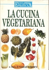 LA CUCINA VEGETARIANA - SARAH BROWN
