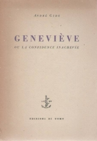 GENEVIEVE OU LA CONFIDANCE INACHEVEE - ANDRE GIDE      (FRENCH TEXT)