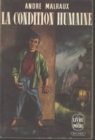 LA CONDITION HUMAINE - ANORE MALRAUX (FRENCH TEXT)