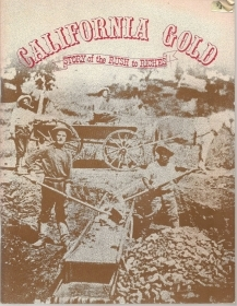 CALIFORNIA GOLD - STORY OF THE RUSH TO RICHES     ENGLISH TEXT