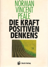 DIE KRAFT POSITIVEN DENKENS - NORMA VINCENT PEALE    GERMAN TEXT