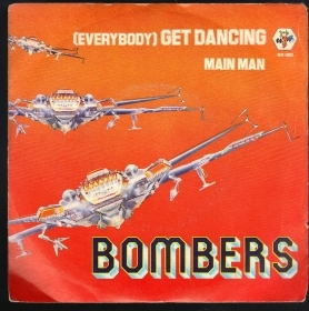(EVERYBODY) GET DANCING - MAIN MAN # BOMBERS