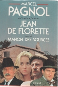 JEAN DE FLORETTE / MANON DES SOURCES - MAERCEL PAGNOL (FRENCH TEXT)