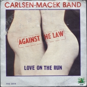 AGAINST THE LAW - LOVE ON THE RUN # CARLSEN-MACEK BAND