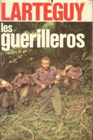 LES GUERRILLEROS - JEAN LARTEGUY (FRENCH TEXT)