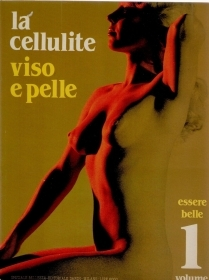ESSERE BELLE VOL. 1 - LA CELLULITE VISO E PELLE