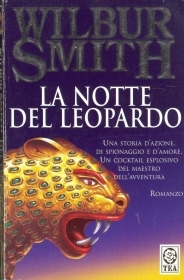 LA NOTTE DEL LEOPARDO - WILBUR SMITH - ED. TEA