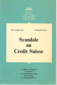 SCANDALE AU CREDIT SUISSE - MAX MABILLARD ROGER DE WECK    FRENCH TEXT