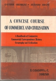 A CONCISE COURSE OF COMMERCE AND CIVILISATION - G. GREMIGNI  A. AMATO english te